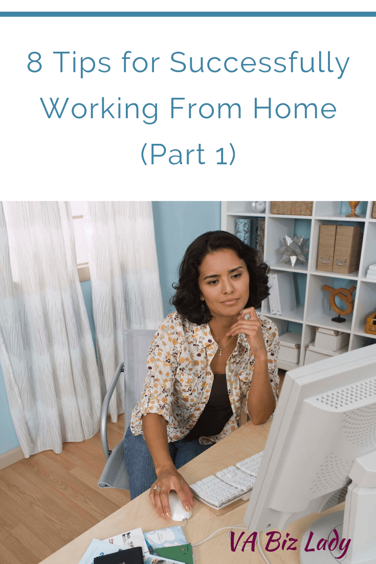 8 Tips For Successfully Working From Home (Part 1)